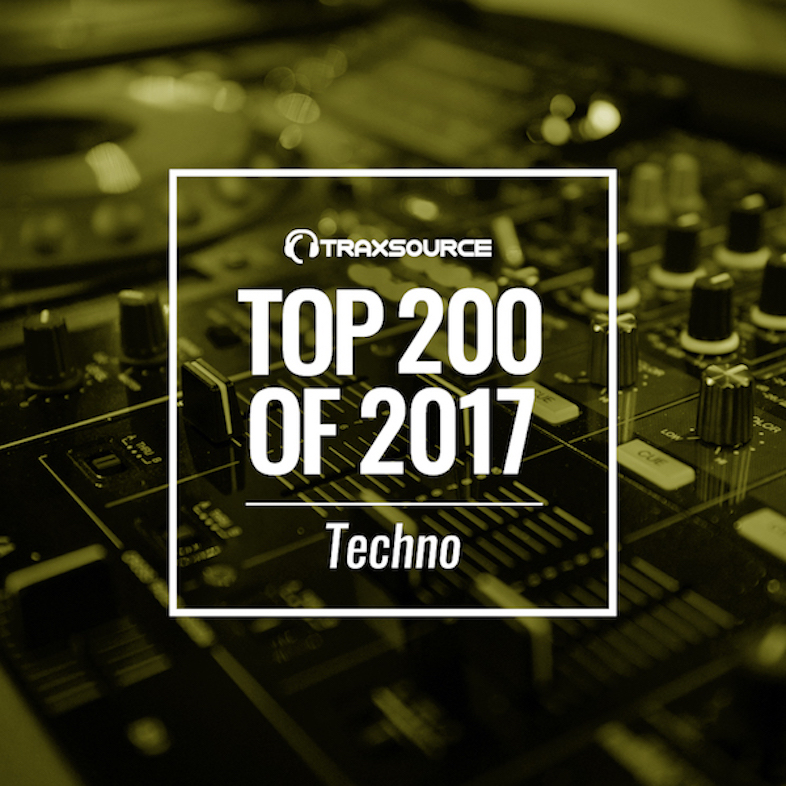 TRAXSOURCE TOP 200 TRACKS OF 2017